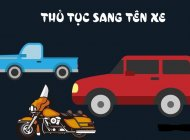 /ky-thuat-va-tu-van/thu-tuc-sang-ten-cho-xe-o-to-cu-da-doi-chu-nhieu-lan-415
